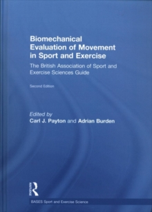 Biomechanical Evaluation of Movement in Sport and Exercise : The British Association of Sport and Exercise Sciences Guide, Hardback Book