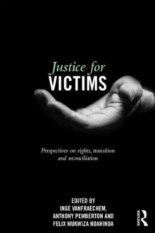 Justice for Victims : Perspectives on Rights, Transition and Reconciliation, Hardback Book