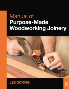 Manual of Purpose-Made Woodworking Joinery, Paperback / softback Book