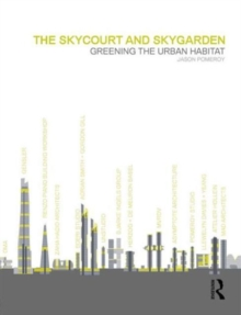 The Skycourt and Skygarden : Greening the urban habitat, Paperback Book