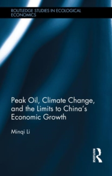 Peak Oil, Climate Change, and the Limits to China's Economic Growth, Hardback Book