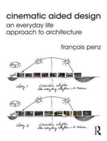 Cinematic Aided Design : An Everyday Life Approach to Architecture, Paperback Book