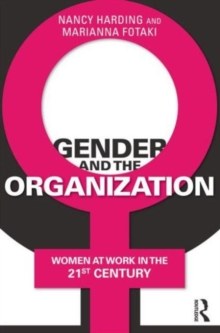 Gender and the Organization : Women at Work in the 21st Century, Paperback Book