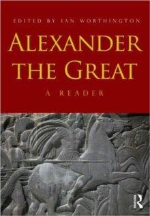 Alexander the Great : A Reader, Paperback / softback Book