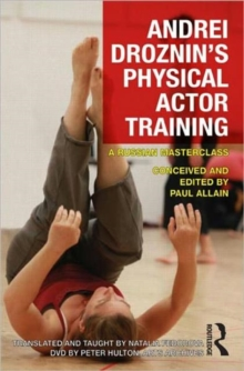 Andrei Droznin's Physical Actor Training : A Russian Masterclass, DVD-ROM Book
