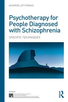 Psychotherapy for People Diagnosed with Schizophrenia : Specific techniques, Paperback Book