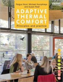 Adaptive Thermal Comfort: Principles and Practice, Paperback / softback Book