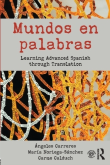 Mundos en palabras : Learning Advanced Spanish through Translation, Paperback Book