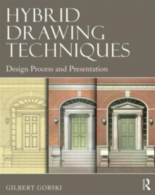 Hybrid Drawing Techniques : Design Process and Presentation, Paperback Book