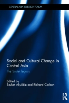 Social and Cultural Change in Central Asia : The Soviet Legacy, Hardback Book
