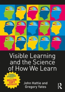 Visible Learning and the Science of How We Learn, Paperback Book
