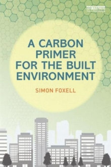 A Carbon Primer for the Built Environment, Paperback / softback Book