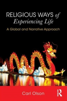 Religious Ways of Experiencing Life : A Global and Narrative Approach, Paperback Book