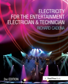 Electricity for the Entertainment Electrician & Technician, Paperback / softback Book