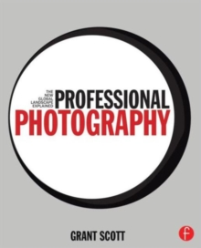 Professional Photography : The New Global Landscape Explained, Paperback Book