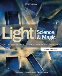 Light Science & Magic : An Introduction to Photographic Lighting, Paperback / softback Book
