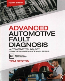 Advanced Automotive Fault Diagnosis : Automotive Technology: Vehicle Maintenance and Repair, Paperback / softback Book