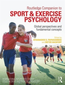 Routledge Companion to Sport and Exercise Psychology : Global perspectives and fundamental concepts, Paperback / softback Book
