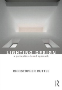 Lighting Design : A Perception-Based Approach, Paperback / softback Book