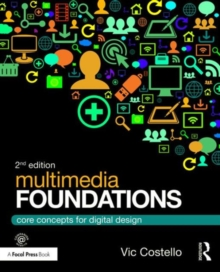 Multimedia Foundations : Core Concepts for Digital Design, Paperback / softback Book
