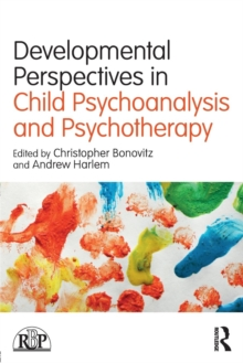 Developmental Perspectives in Child Psychoanalysis and Psychotherapy, Paperback Book