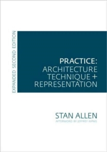 Practice : Architecture, Technique and Representation, Paperback Book