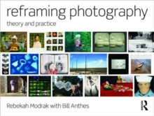 Reframing Photography : Theory and Practice, Paperback Book
