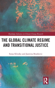 The Global Climate Regime and Transitional Justice, Hardback Book