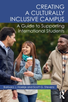 Creating a Culturally Inclusive Campus : A Guide to Supporting International Students, Paperback Book