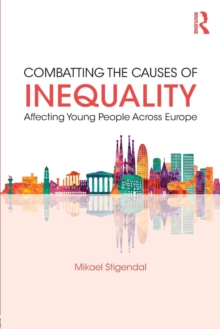 Combatting the Causes of Inequality Affecting Young People Across Europe, Paperback Book