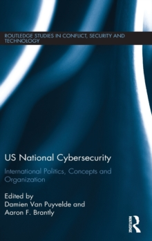 US National Cybersecurity : International Politics, Concepts and Organization, Hardback Book