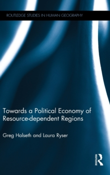 Towards a Political Economy of Resource-dependent Regions, Hardback Book