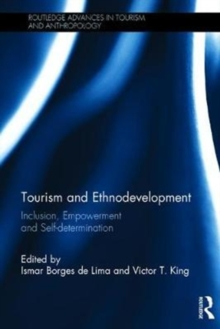 Tourism and Ethnodevelopment : Inclusion, Empowerment and Self-determination, Hardback Book