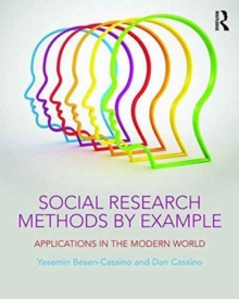 Social Research Methods by Example : Applications in the Modern World, Paperback Book