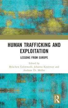Human Trafficking and Exploitation : Lessons from Europe, Hardback Book