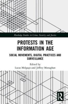 Protests in the Information Age : Social Movements, Digital Practices and Surveillance, Hardback Book