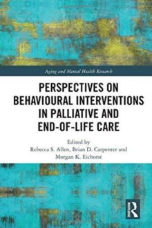Perspectives on Behavioural Interventions in Palliative and End-of-Life Care, Hardback Book