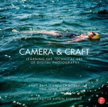 Camera & Craft: Learning the Technical Art of Digital Photography : (The Digital Imaging Masters Series), Paperback Book