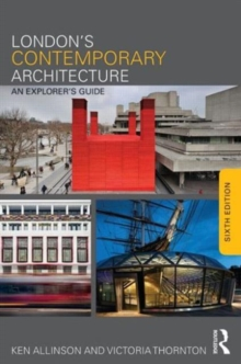 London's Contemporary Architecture : An Explorer's Guide, Paperback / softback Book
