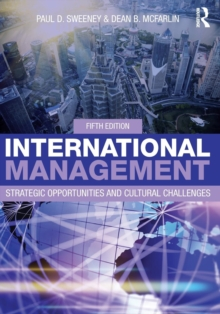International Management : Strategic Opportunities and Cultural Challenges, Paperback / softback Book