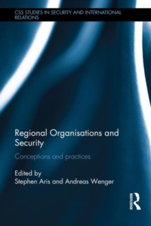 Regional Organisations and Security : Conceptions and practices, Hardback Book