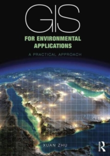 GIS for Environmental Applications : A practical approach, Paperback / softback Book