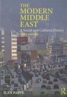 The Modern Middle East : A Social and Cultural History, Paperback Book