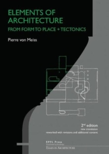 Elements of Architecture : From Form to Place, Paperback Book