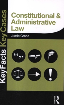 Constitutional and Administrative Law : Key Facts and Key Cases, Paperback Book