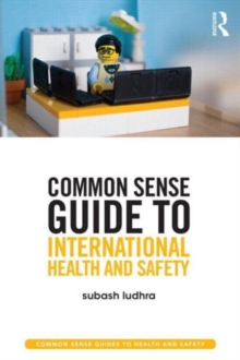 Common Sense Guide to International Health and Safety, Paperback Book