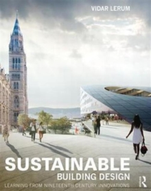 Sustainable Building Design : Learning from Nineteenth Century Innovations, Paperback Book