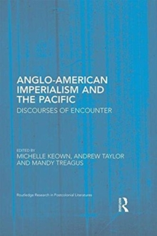 Anglo-American Imperialism and the Pacific : Discourses of Encounter, Hardback Book