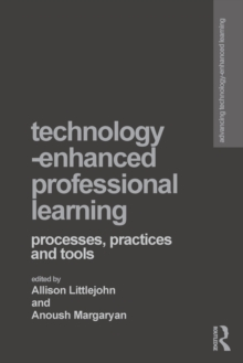 Technology-Enhanced Professional Learning : Processes, Practices, and Tools, Paperback Book