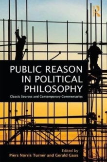 Public Reason in Political Philosophy : Classic Sources and Contemporary Commentaries, Hardback Book